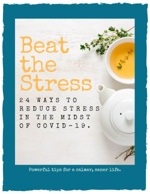 Beat the Stress: 24 Ways to reduce stress in the midst of covid-19.