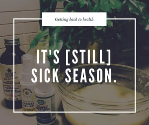 Because it's *still* sick season: the cold on colds and the flu