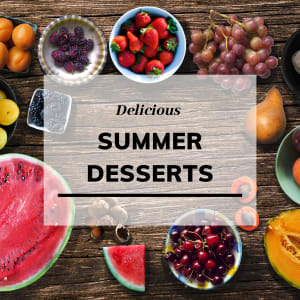 Easy Summer Desserts You'll Love