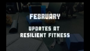 February Updates at Resilient Fitness