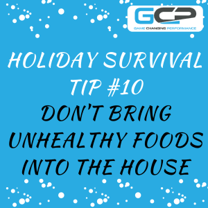 Holiday Nutrition Survival Guide Tip #10: Don't Bring Unhealthy Foods in the House