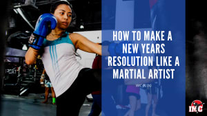 How To Make A New Year's Resolution Like A Martial Artist