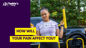 How will your pain affect you?