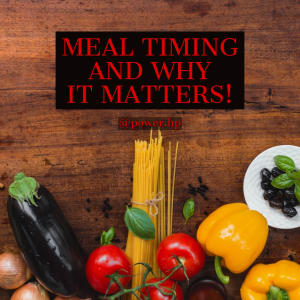 Meal Timing and Why It Matters...