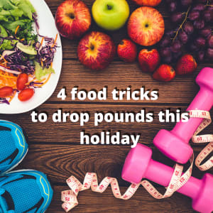 North Hollywood Personal Training | 4 food tricks to drop pounds this holiday