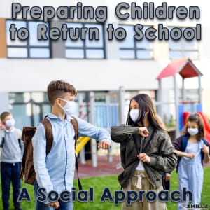 Preparing Children to Return to School – A Social Approach