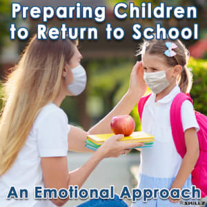 Preparing Children to Return to School | An Emotional Approach