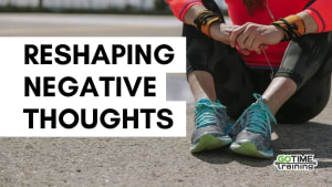 Reshaping Negative Thoughts