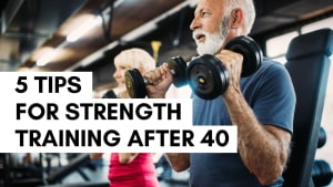 Strength Training After 40: 5 Tips