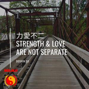 Strength & Love Aren't Separate