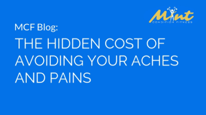 The Hidden Cost of Avoiding your Aches and Pains