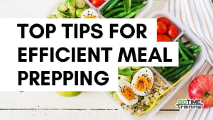 Top Tips for Efficient Meal Prepping