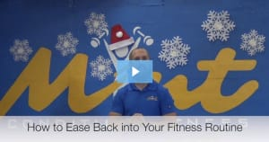 [VIDEO BLOG] How to Ease Back into Your Fitness Routine