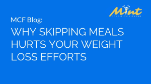 Why Skipping Meals Hurts Your Weight Loss Efforts