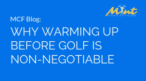 Why Warming Up Before Golf is Non-Negotiable