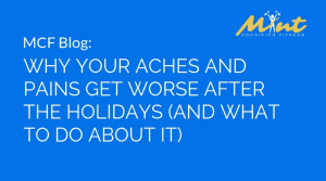 Why Your Aches and Pains Get Worse After the Holidays (And What to Do About It)