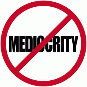 """Transformation Does Not Tolerate Mediocrity"""