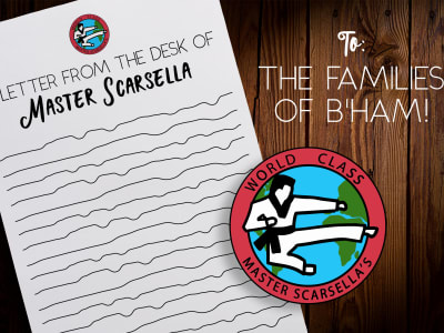 Personal Letter to the Families of Birmingham from Master Scarsella - World Class Tae Kwon Do