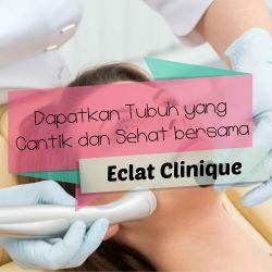 Mendapatkan tubuh yang Cantik dan Sehat bersama Eclat Clinique!