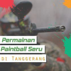 Permainan Perang atau Paintball Seru di Tangerang