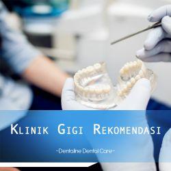 [Rekomendasi] Klinik Gigi Murah Bekasi by Dentaline Dental Care