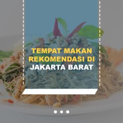 Tempat Makan Enak di Jakarta Barat