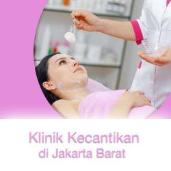 4 Klinik Kecantikan Terbaik di Jakarta Barat