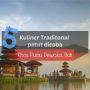 5 Kuliner Traditional Patut Dicoba Khas Pulau Dewata, Bali!