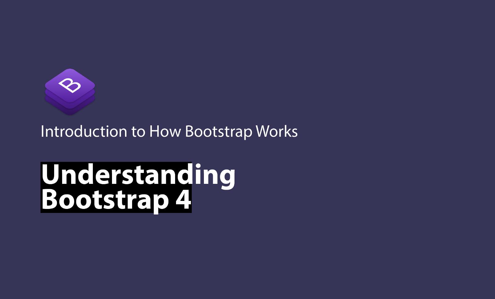 Boostrap 4!Những thứ chúng ta nên biết (Phần 1)