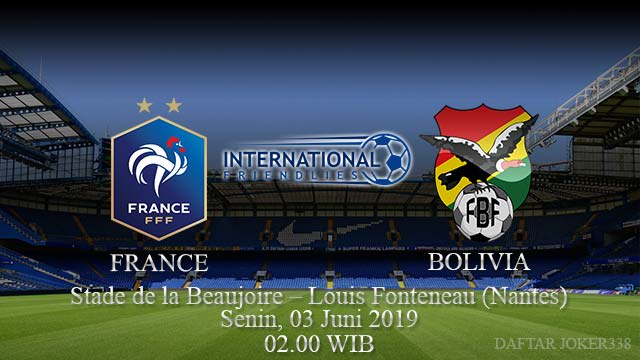 Prediksi-Pertandingan-France-Vs-Bolivia-03-Juni-2019