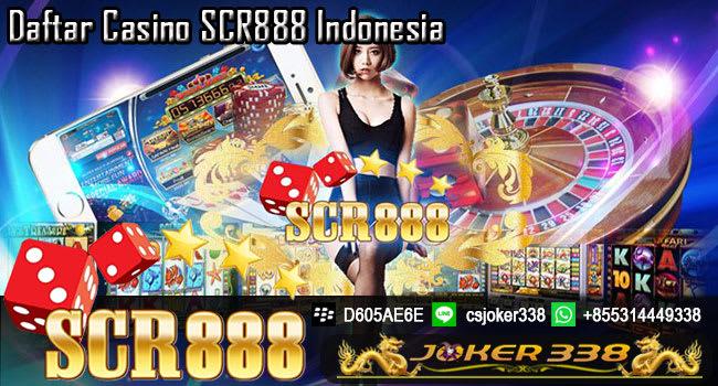 Daftar Casino SCR888 Indonesia