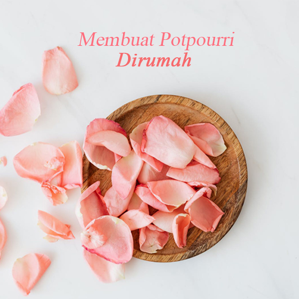 How to make potpourri at home