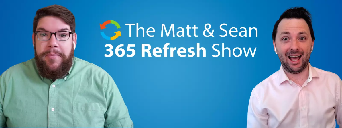 A banner that reads 'The Matt and Sean 365 Refresh Show'. On the left side of the banner is Matt Wade making a muted goofy face and on the right side of the banner is Sean Bugler making an excited face