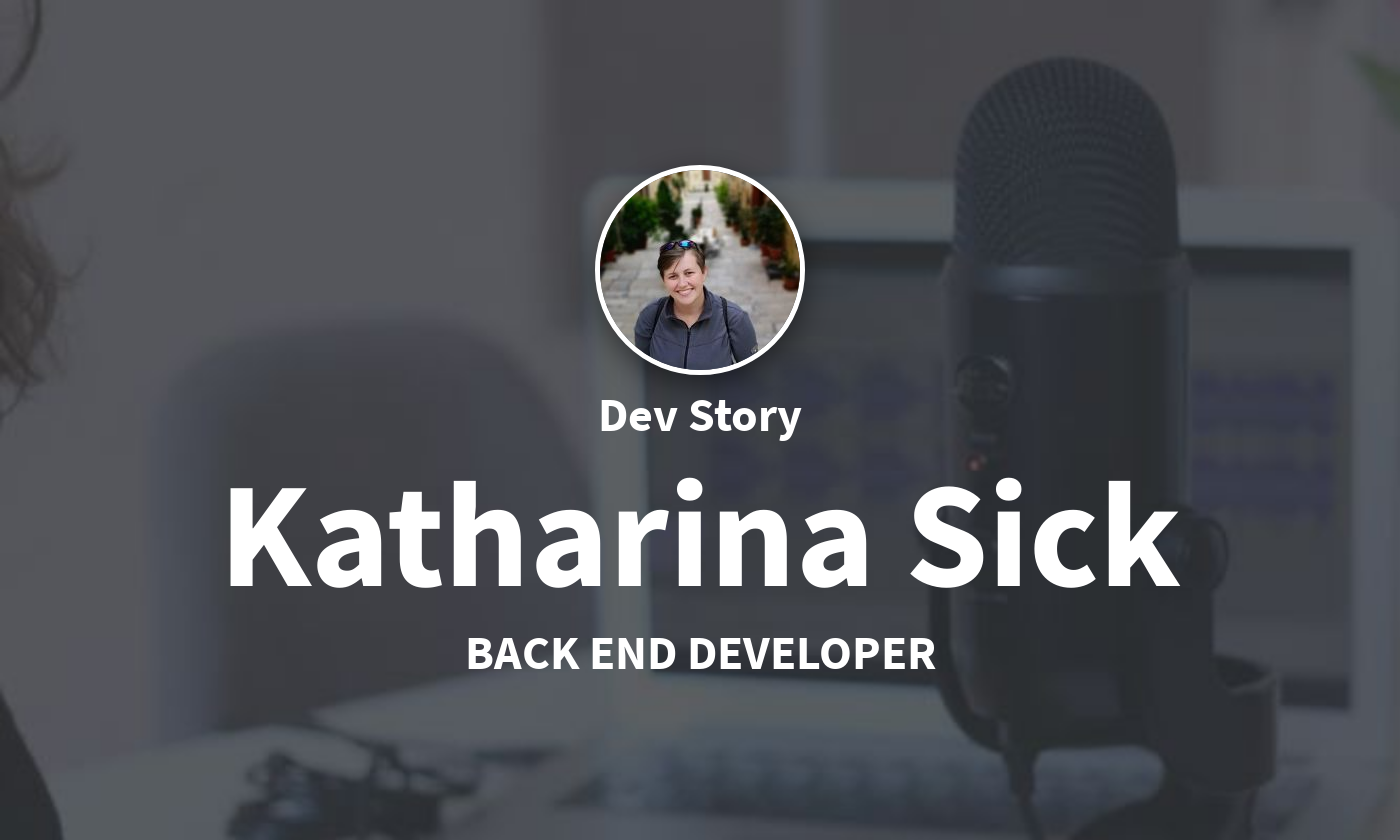 DevStory: Back End Developer, Katharina Sick