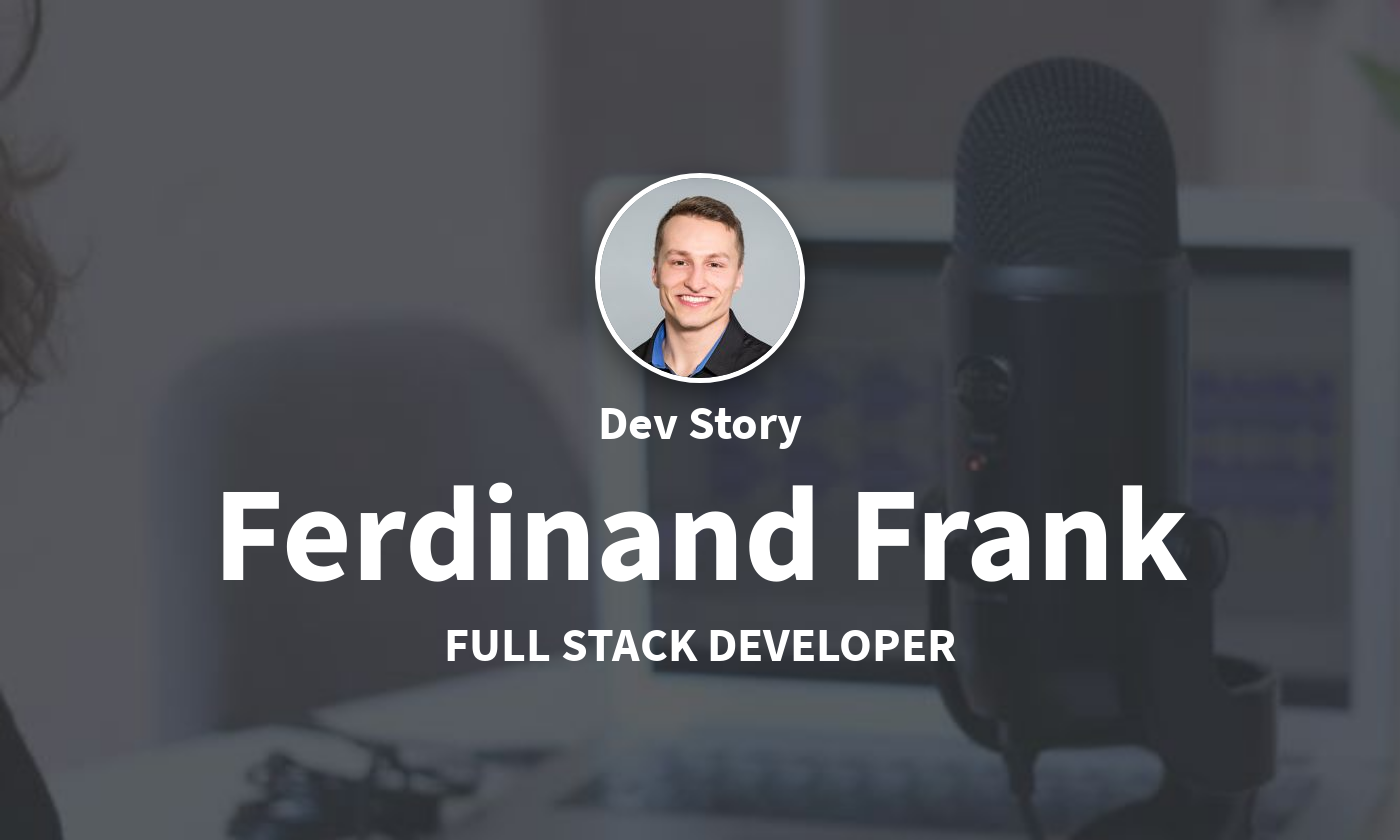 DevStory: Full Stack Developer, Ferdinand Frank