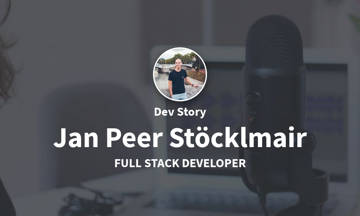DevStory: Full Stack Developer, Jan Peer Stöcklmair