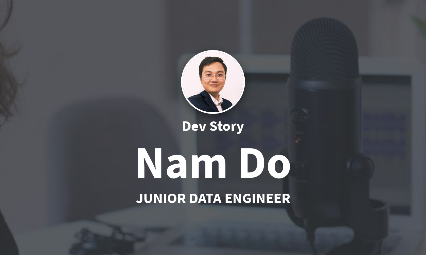 DevStory: Junior Data Engineer, Nam Do