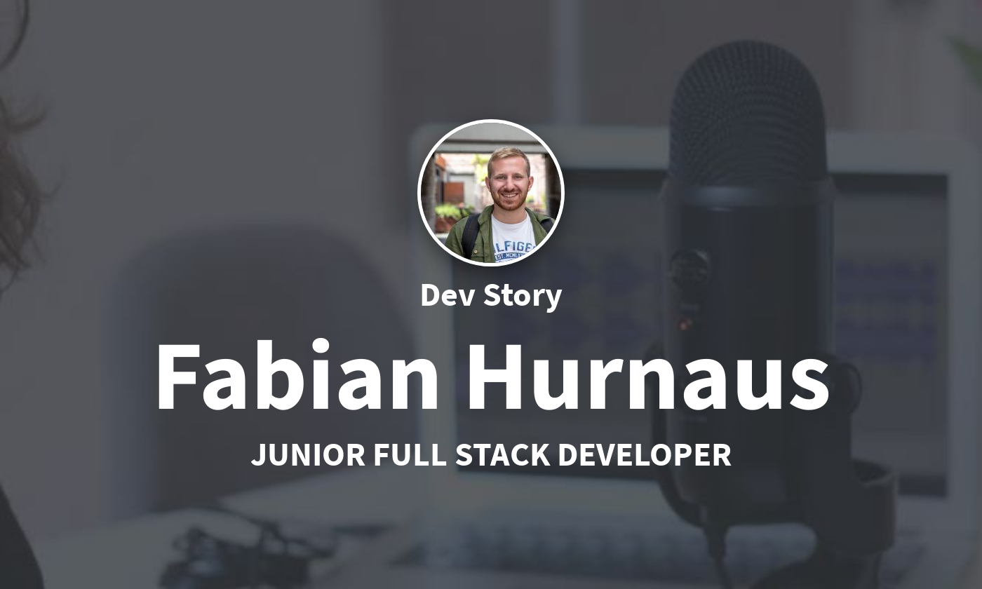 DevStory: Junior Full Stack Developer, Fabian Hurnaus