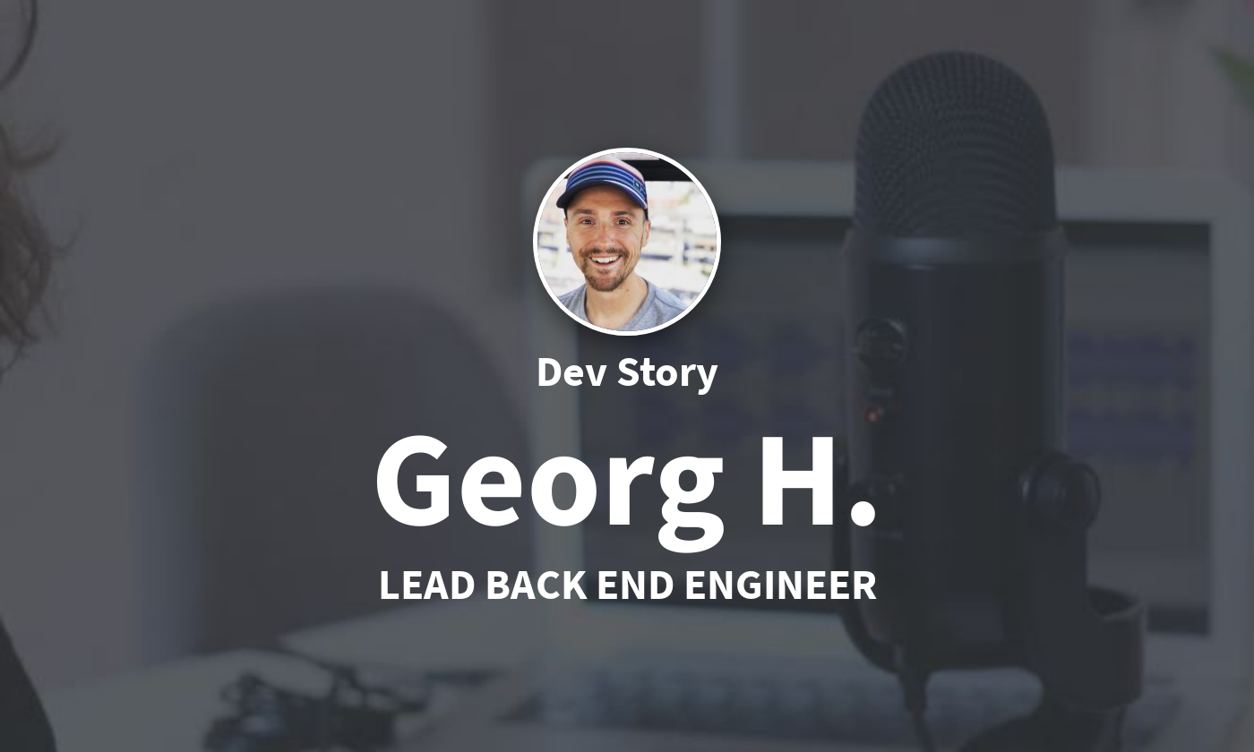 DevStory: Lead Back End Engineer, Georg H.
