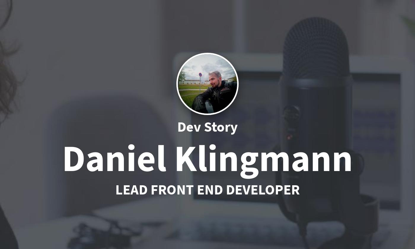 DevStory: Lead Front End Developer, Daniel Klingmann