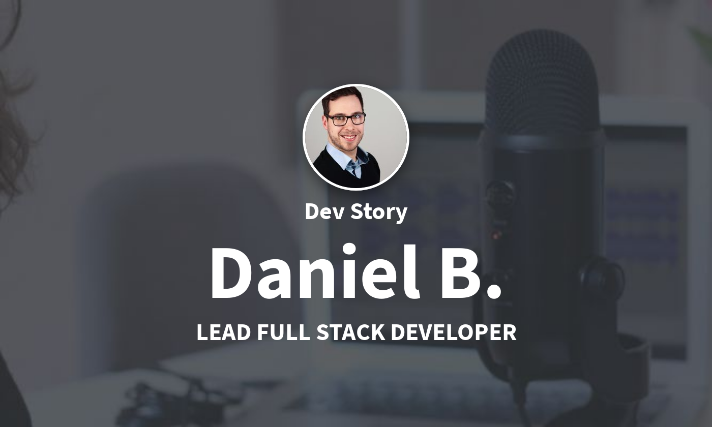 DevStory: Lead Full Stack Developer, Daniel B.