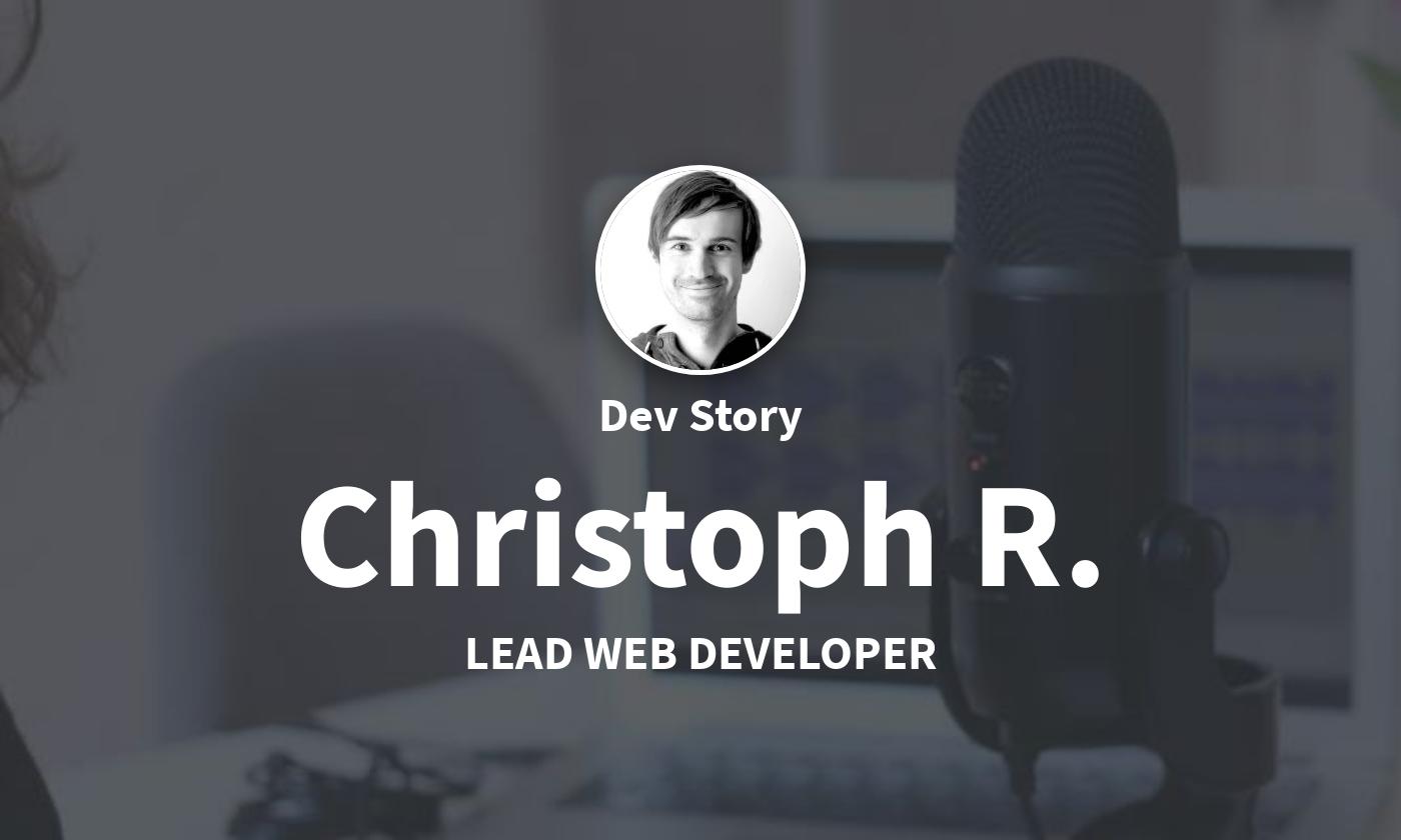 DevStory: Lead Web Developer, Christoph R.