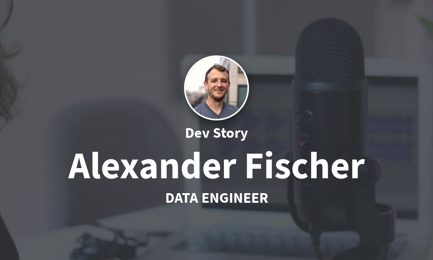 DevStory: Machine Learning Engineer, Alexander Fischer