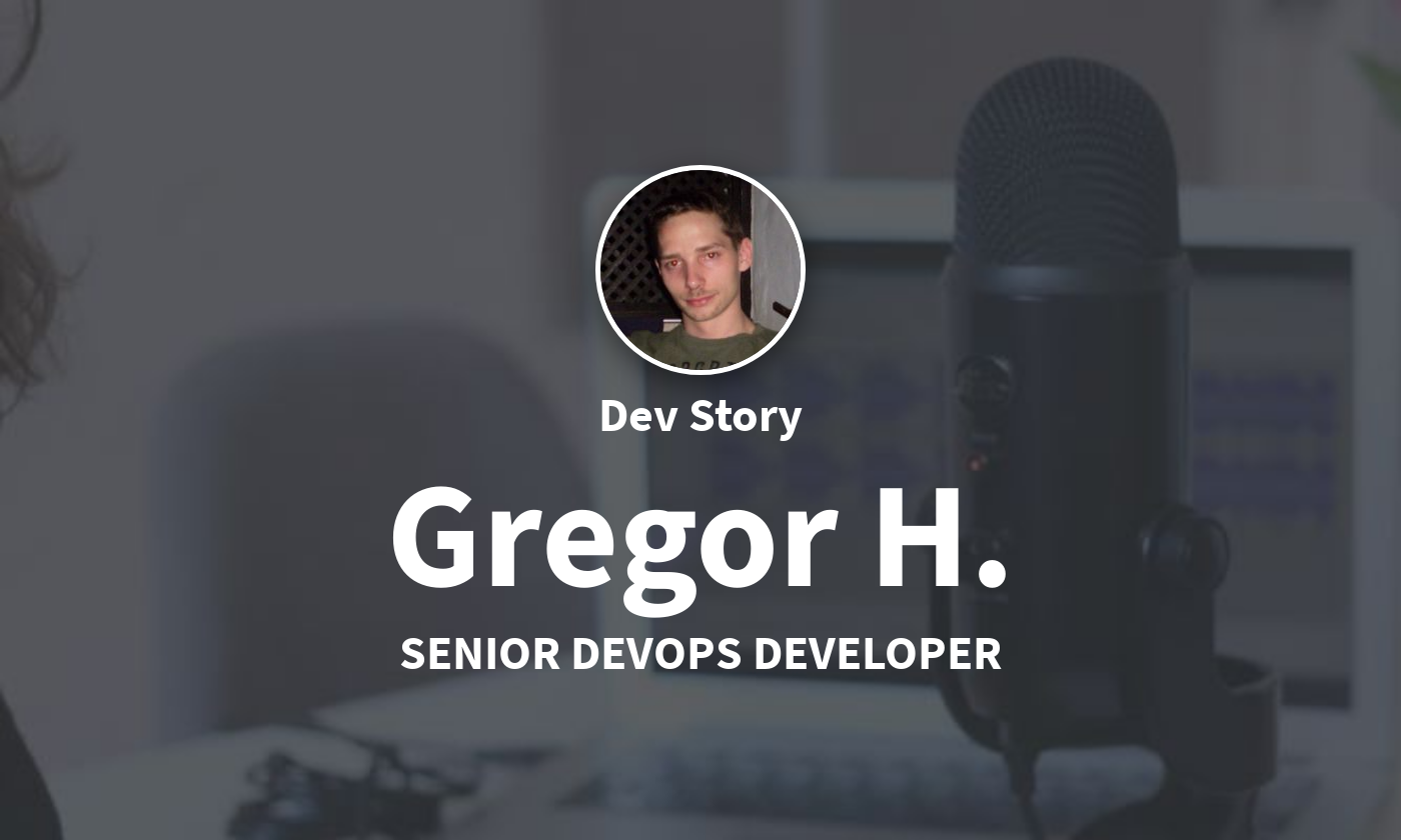 DevStory: Senior DevOps Developer, Gregor H.