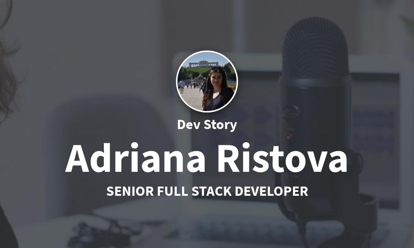 DevStory: Senior Full Stack Developer, Adriana Ristova