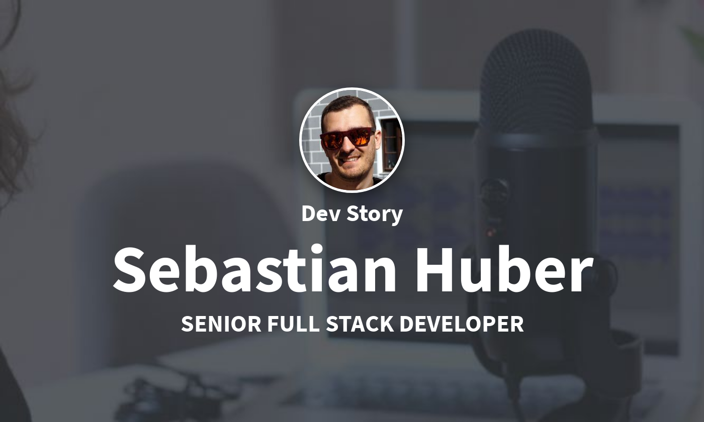 DevStory: Senior Full Stack Developer, Sebastian Huber