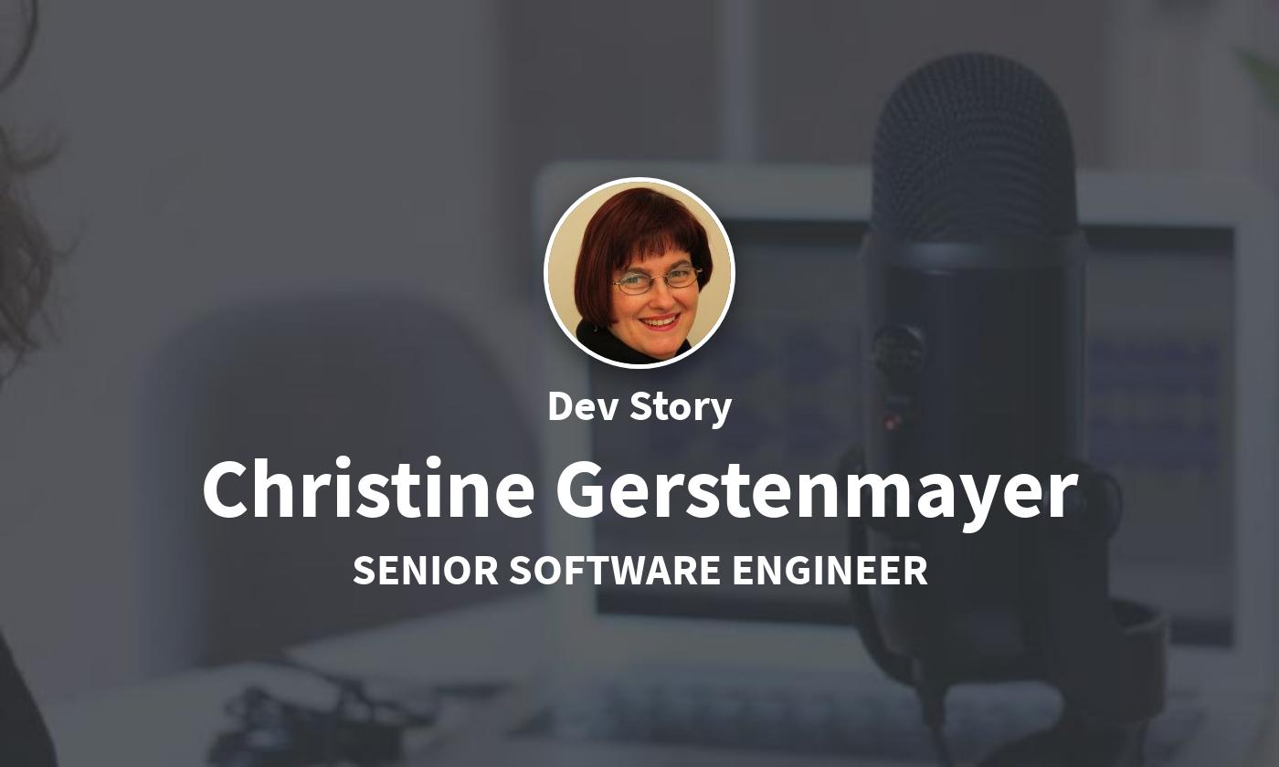 DevStory: Senior Software Engineer, Christine Gerstenmayer