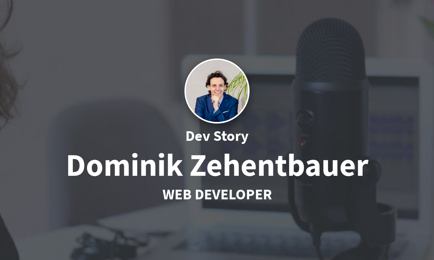 DevStory: Web Developer, Dominik Zehentbauer