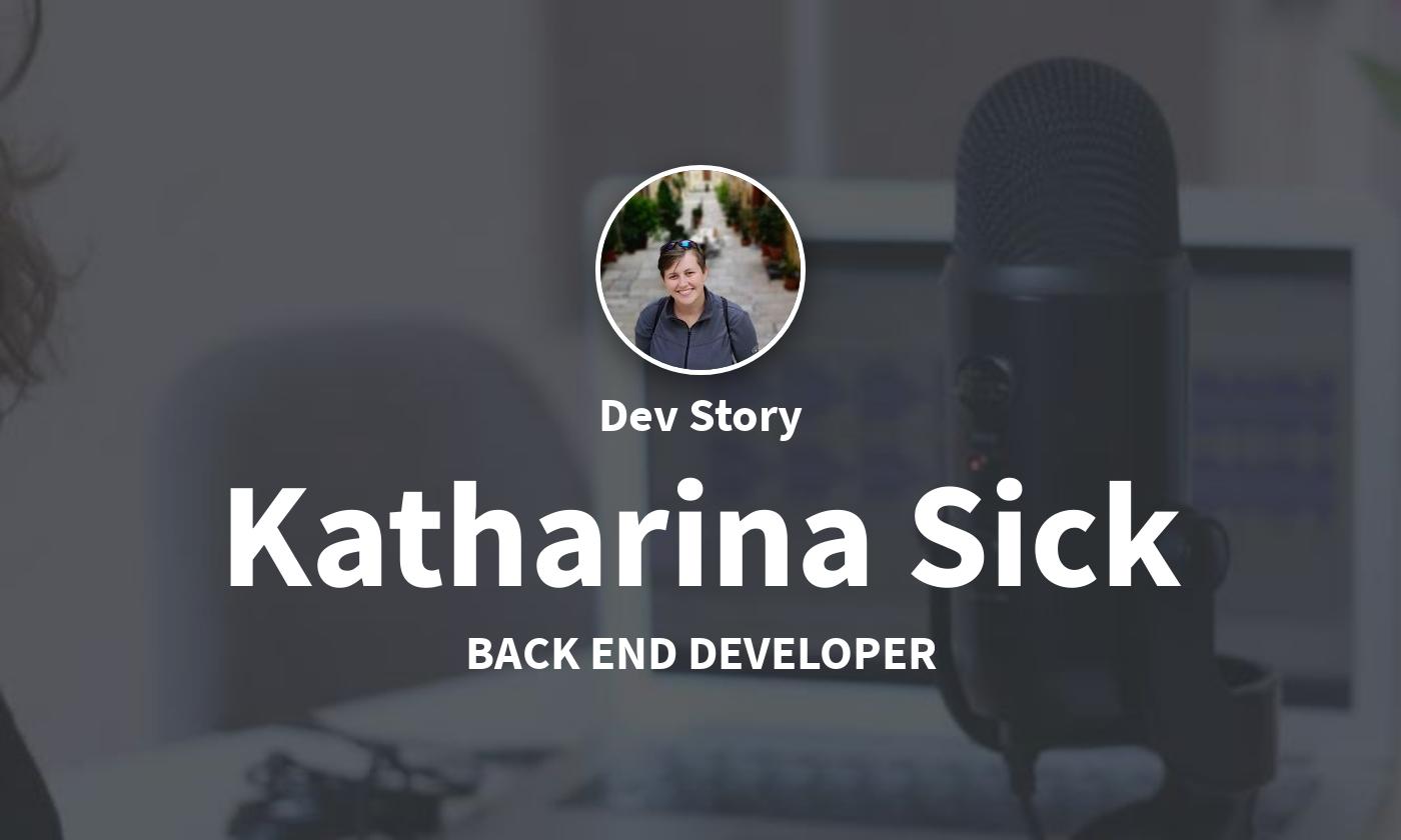 DevStory: Back End Developer, Katharina Sick