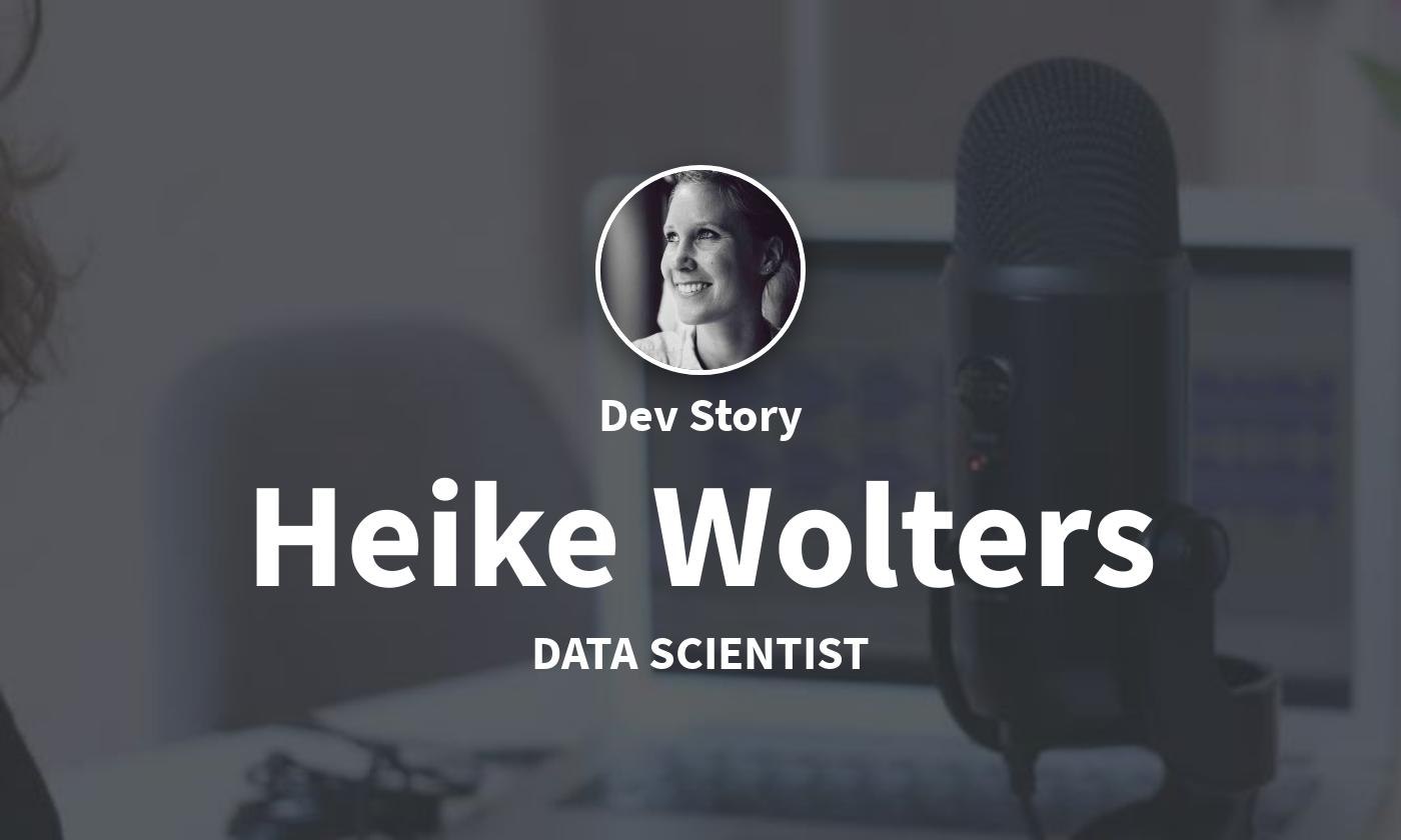 DevStory: Data Scientist, Heike Wolters
